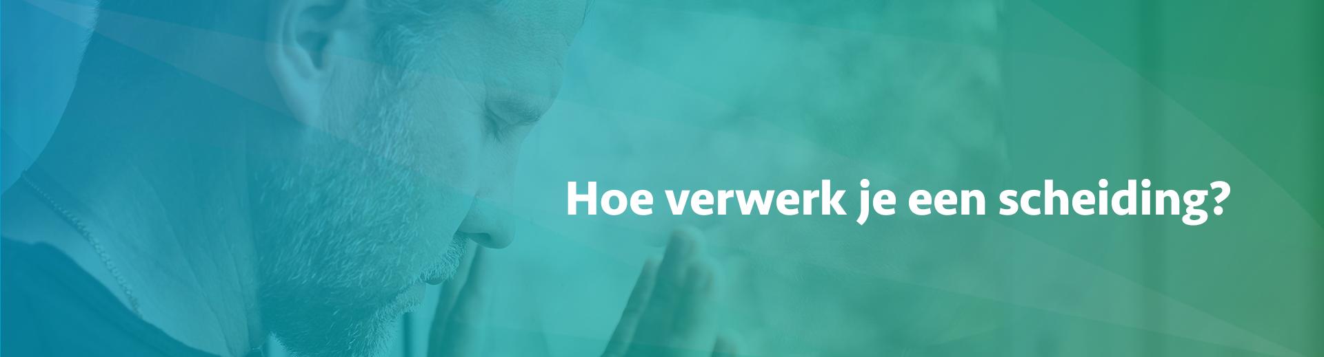 hoe verwerk je een scheiding - Scheidingsplanner Maastricht - Heerlen - Gulpen