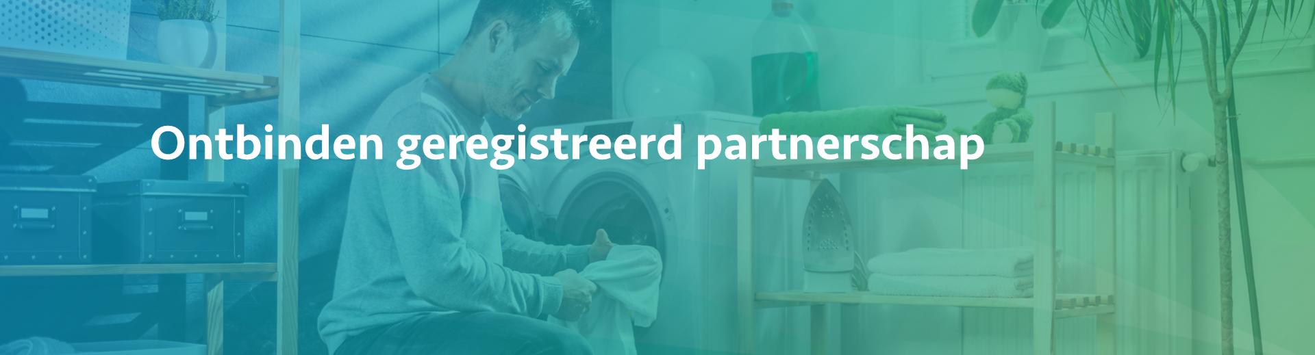 Ontbinden geregistreerd partnerschap - Scheidingsplanner Maastricht - Heerlen - Gulpen